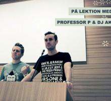 På lektion med Professor P & DJ Akilles
